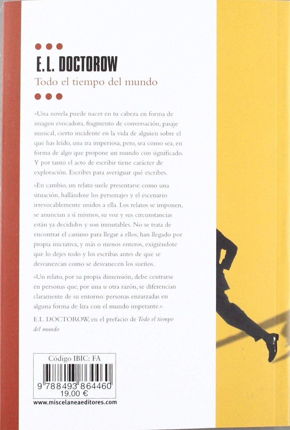 Todo El Tiempo Del Mundo (spanish Edition): El Doctorow: 9788493864460:  Amazon: Books