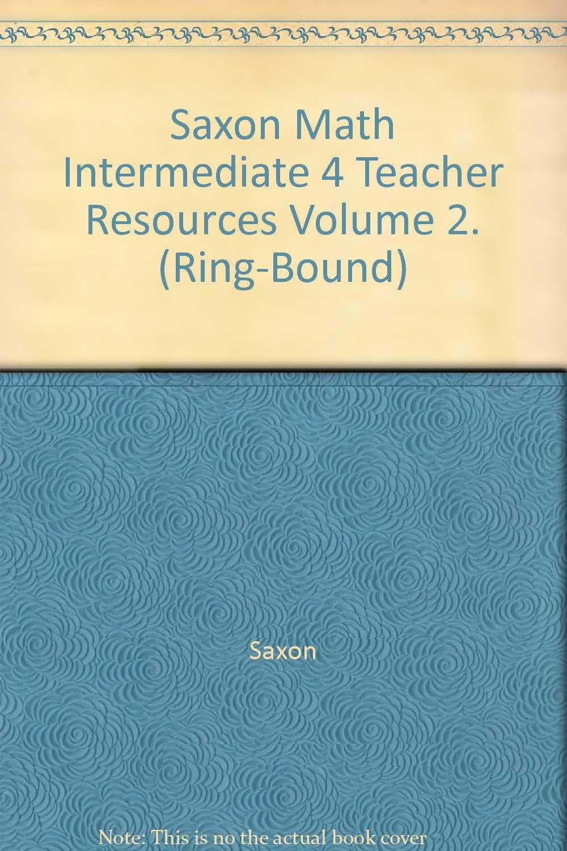 Read Online Saxon Math Intermediate 4 Teacher Resources Volume 2. (Ring-Bound) pdf