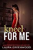 Kneel For Me (ME Series Book 2)