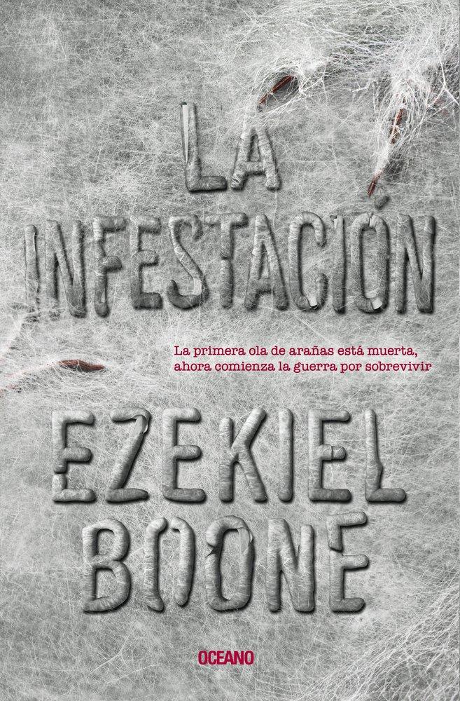 La Infestación (La Incubación/ the Hatching) Tapa blanda – 1 abr 2018 Ezekiel Boone EDIT OCEANO DE MEXICO 6075273549 Horror