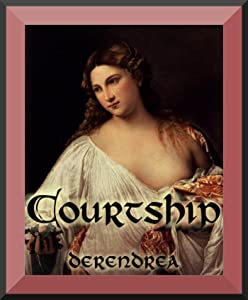 Courtship ~ Medieval Inspired Erotica