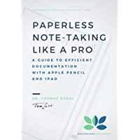 Paperless Note-Taking Like a Pro: A Guide To Efficient Documentation With Apple Pencil And iPad
