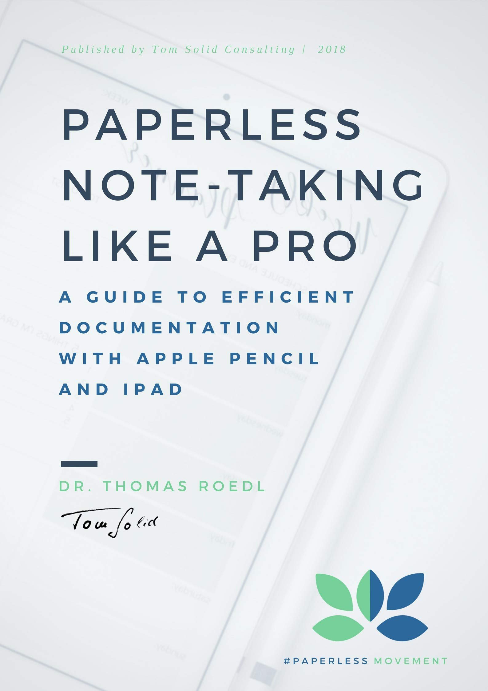 Paperless Note Taking Like A Pro  A Guide To Efficient Documentation With Apple Pencil And IPad  English Edition