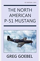 The North American P-51 Mustang Kindle Edition