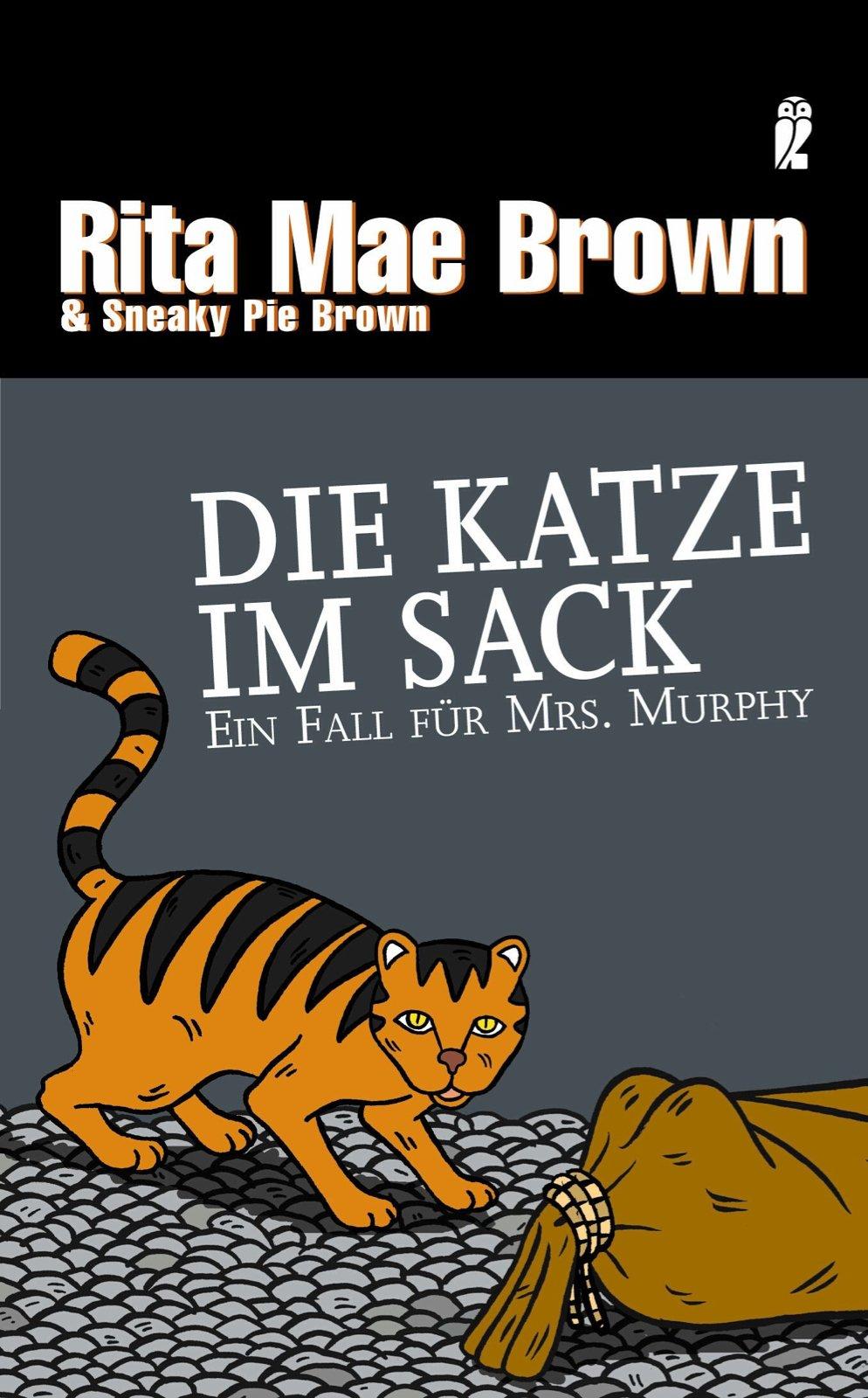 Die Katze im Sack: Ein Fall für Mrs. Murphy (Ein Mrs.-Murphy-Krimi, Band 12)