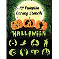 101 Pumpkin Carving Stencils: Template Patterns for Funny and Scary Halloween Decor | Adults & Kids