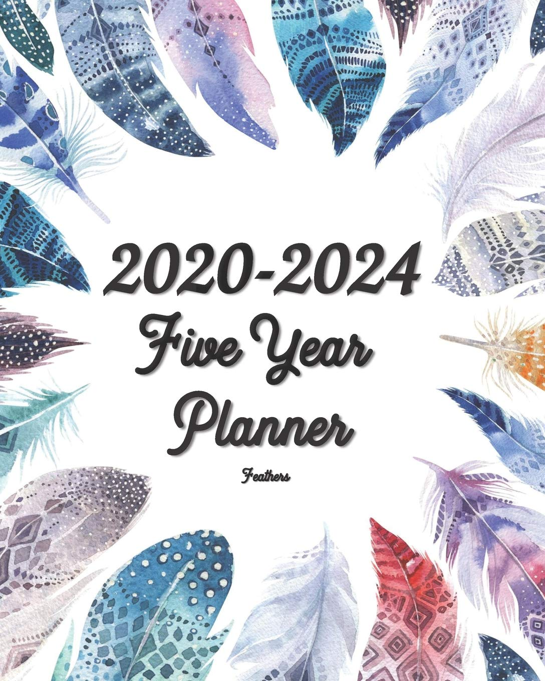 2020-2024 Feathers Five Year Planner: 60 Months Planner and ...