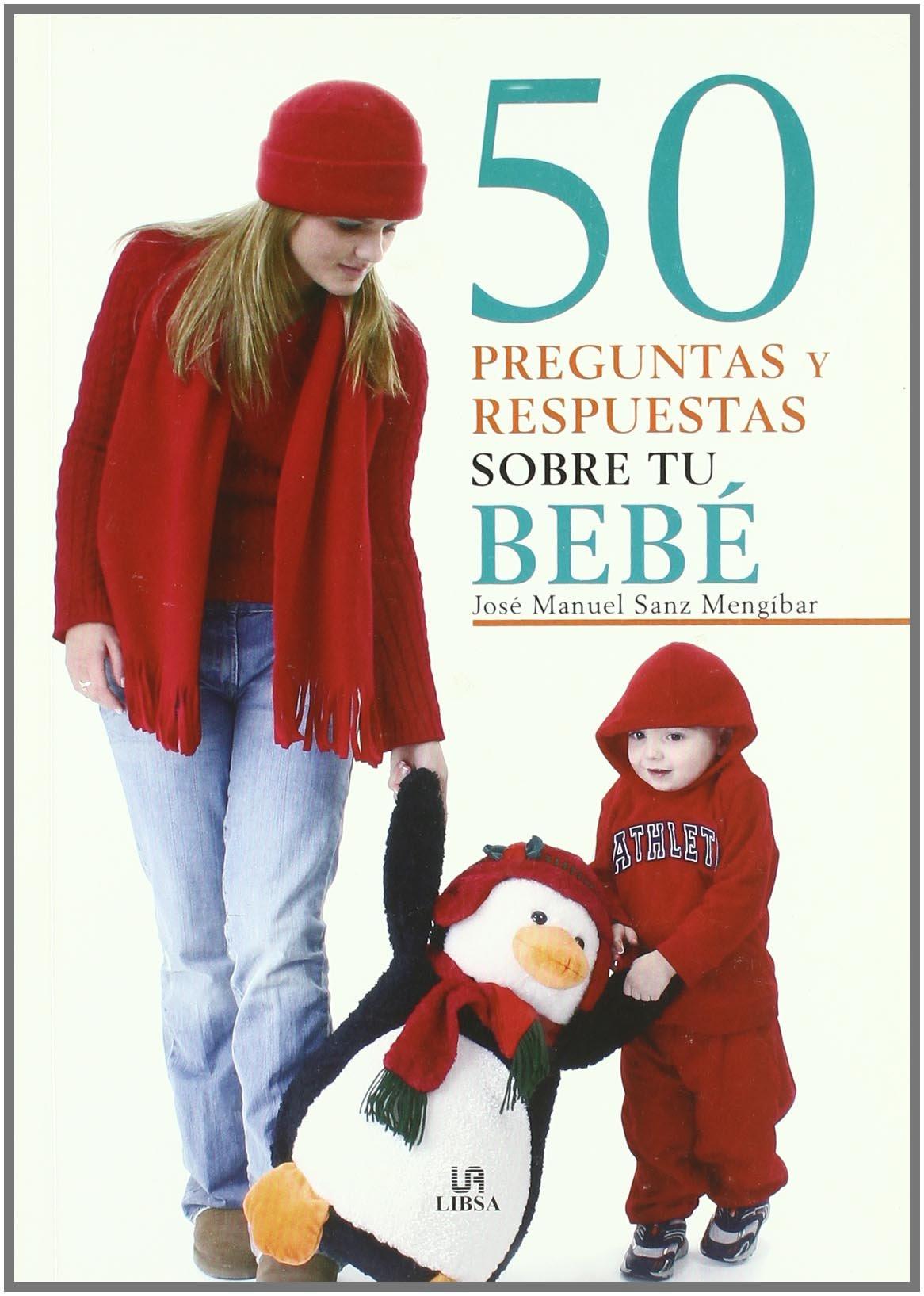 50 preguntas y respuestas sobre tu bebe/ 50 Questions and Answers about Your Baby (Spanish Edition) pdf epub