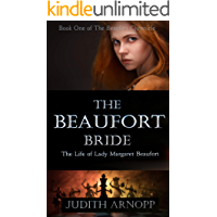 The Beaufort Bride:  Margaret Beaufort: Mother of the Tudor dynasty (The Beaufort Chronicles Book 1)