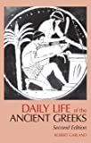 DAILY LIFE OF THE ANCIENT GREE (Greenwood Press Daily Life Through History)