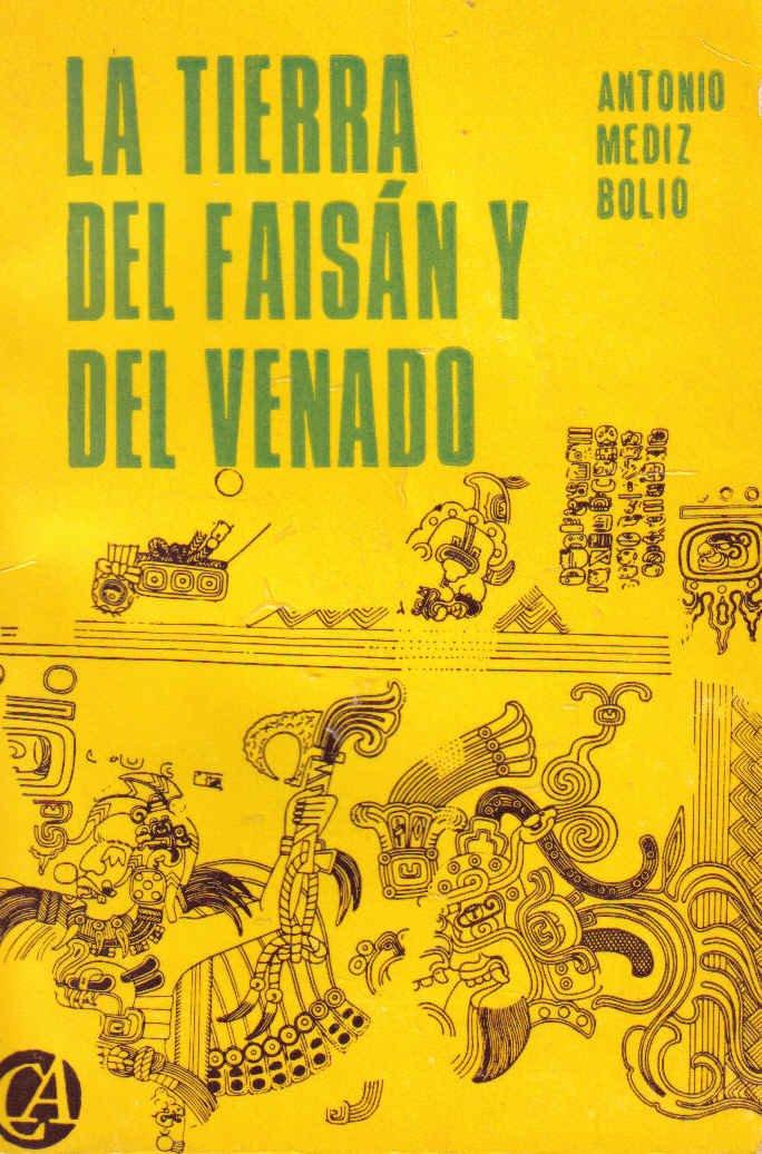 Los Mayas, La Tierra Del Faisan Y Del Venado