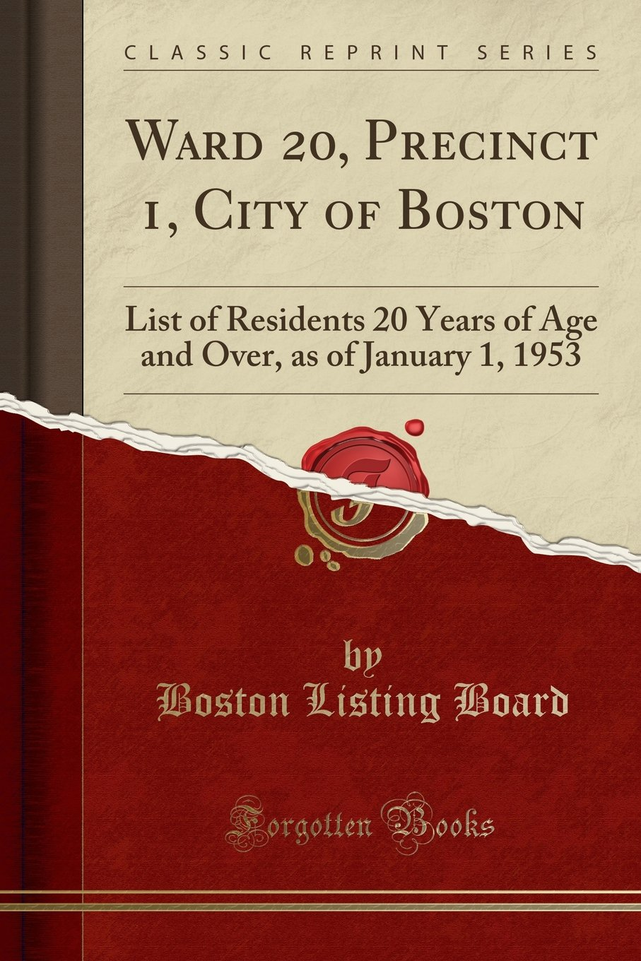 Ward 20, Precinct 1, City of Boston: List of Residents 20 Years of Age and Over, as of January 1, 1953 (Classic Reprint) PDF