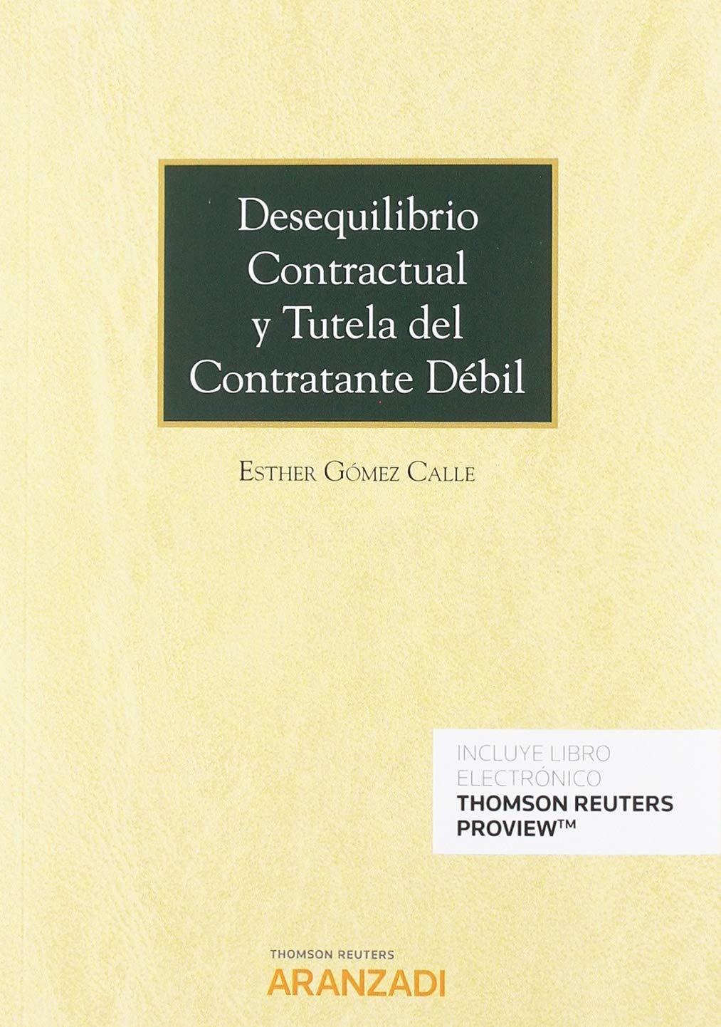 Desequilibrio contractual y tutela del contratante débil (Papel + e-book) (Monografía)