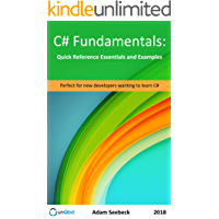 C# Fundamentals: Quick Reference Essentials and Examples