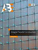 Integral Facade Construction: Towards a new product architecture for curtain walls
