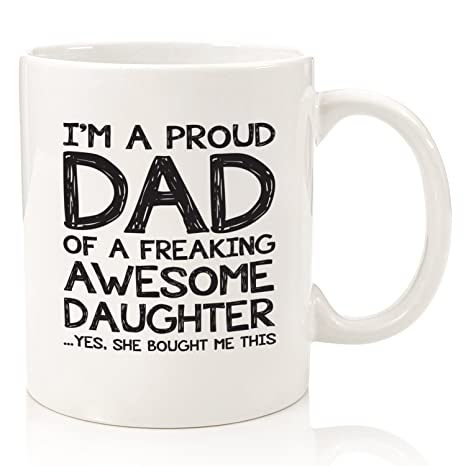 Proud Dad Of A Freaking Awesome Daughter Funny Mug