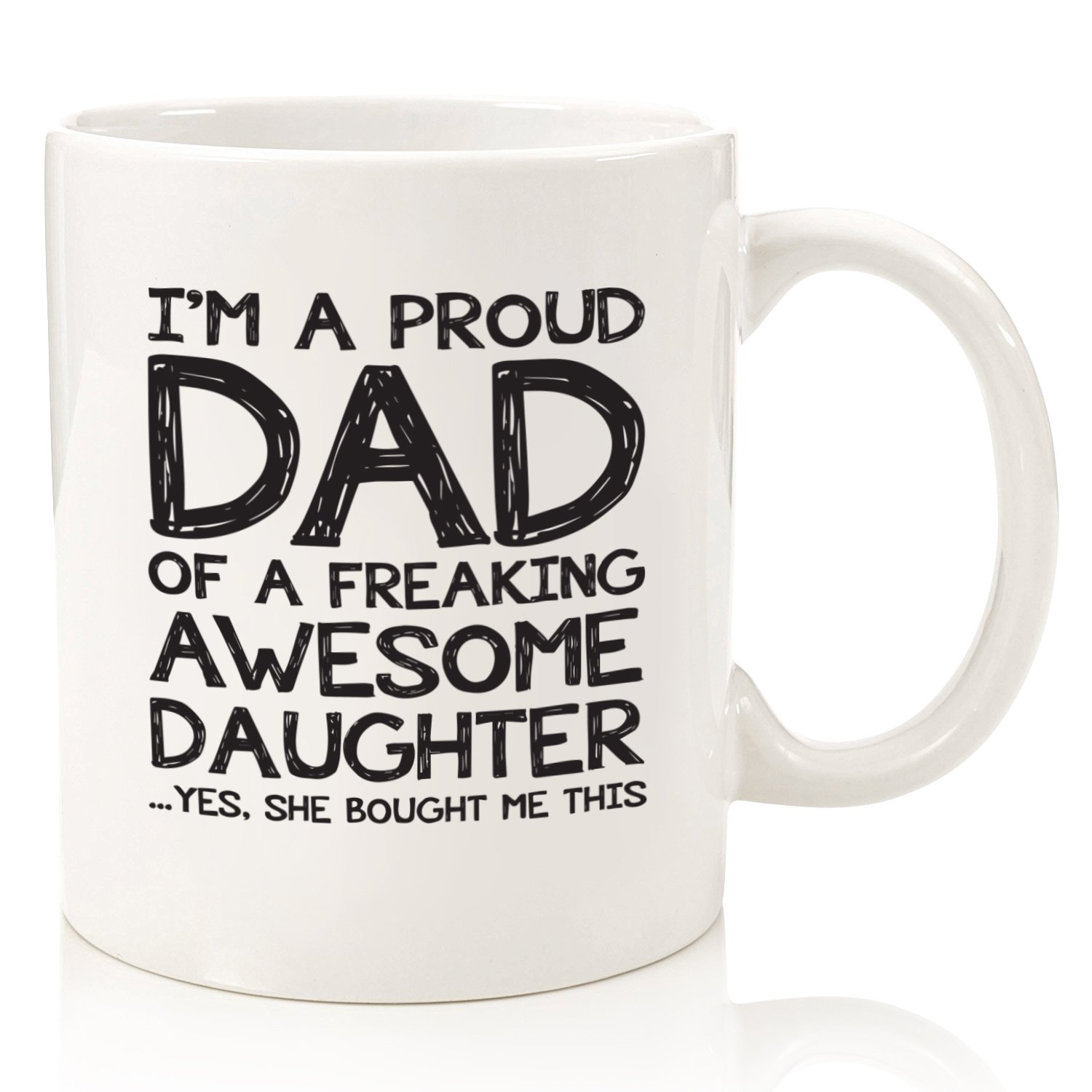 Proud Dad Of A Freaking Awesome Daughter Funny Mug - Best Fathers Day Gag Gifts For Dad From Daughter - Unique Gift Idea For Men, Him - Cool Birthday Present For a Father - Fun Novelty Coffee Cup by Wittsy Glassware and Gifts (Image #1)