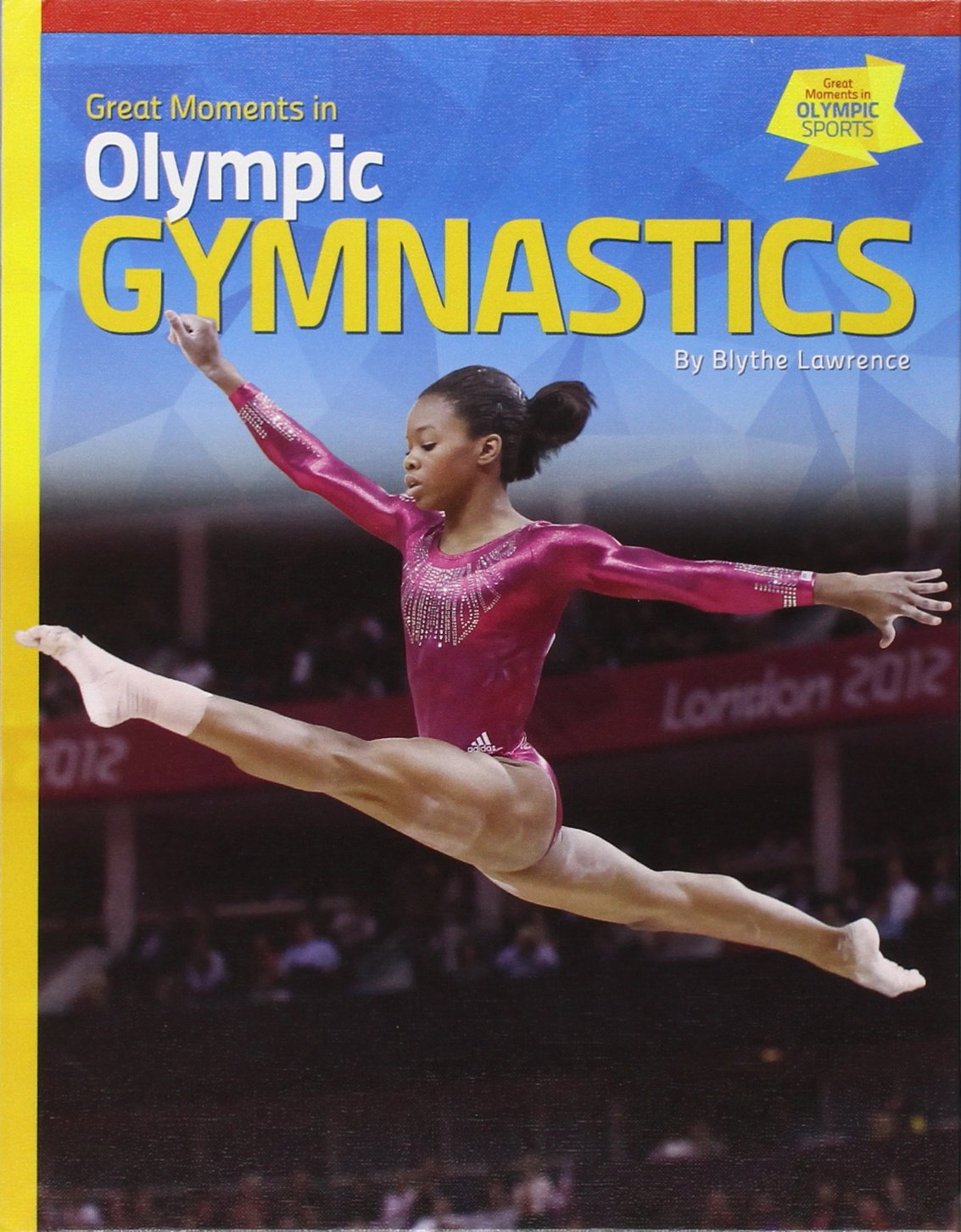 Great Moments in Olympic Gymnastics (Great Moments in Olympic Sports)