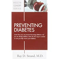 Preventing Diabetes: Learn How You Can Prevent Becoming Diabetic or If You Are Already Diabetic, Learn the Best Way to Control or Even Possibly Reverse Your Diabetes (Health Concept)