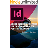 ADOBE INDESIGN CC BASICS FOR DESIGNING EBOOKS, POSTERS, BANNERS