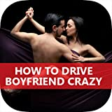 A+ How To Drive Your Boyfriend Crazy - Be Confident!