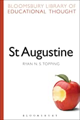 St Augustine (Bloomsbury Library of Educational Thought) Kindle Edition
