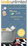 Murder at the Tumbleweed Tea B & B (A Tumbleweed Tea B & B Mystery Book 1)