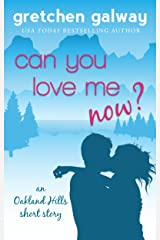 Can You Love Me Now?: (Oakland Hills Short Story 3) (Oakland Hills Short Stories) Kindle Edition