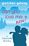 Can You Love Me Now?: (Oakland Hills Short Story 3) (Oakland Hills Short Stories)