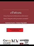 eFattura: Come funziona la fatturazione elettronica? Qual è l'impatto nelle procedure aziendali? (in riga economia Vol. 1)