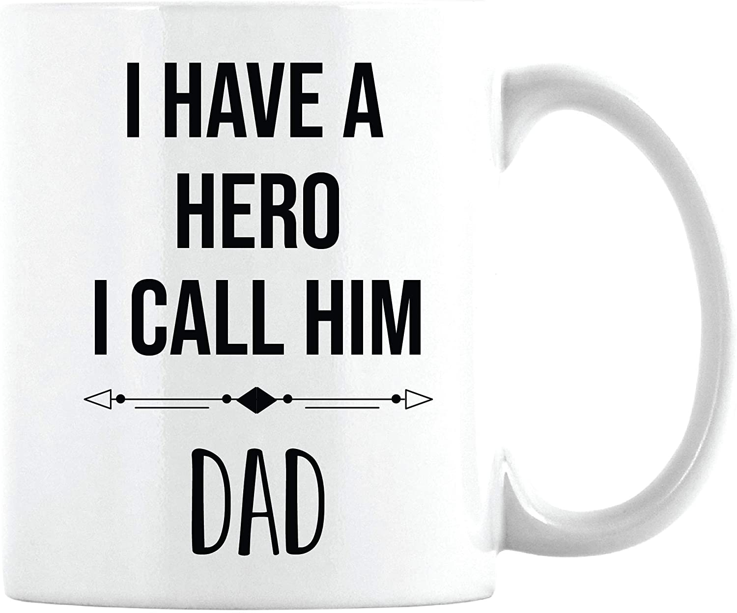 Amazon Com Father S Day Gifts For Dad I Have A Hero I Call Him Dad Mug Birthday Gift Ideas From Daughter Son Christmas Father S Day Presents White Coffee Cup 11oz