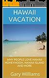 Hawaii Vacation: Why People Love Hawaii Honeymoon, Hawaii Island and More