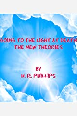 Going To The Light At Death - The New Theories (The Heavy Stuff Book 3) Kindle Edition