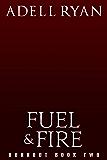 Fuel & Fire: A Contemporary Reverse Harem Romance (Burnout Book 2)