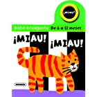 Â¡Miau! Â¡Miau! (Bebe inteligente 6 a 12 meses)