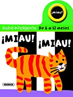 ¡Miau! ¡Miau! (Bebe Inteligente 6 A 12
