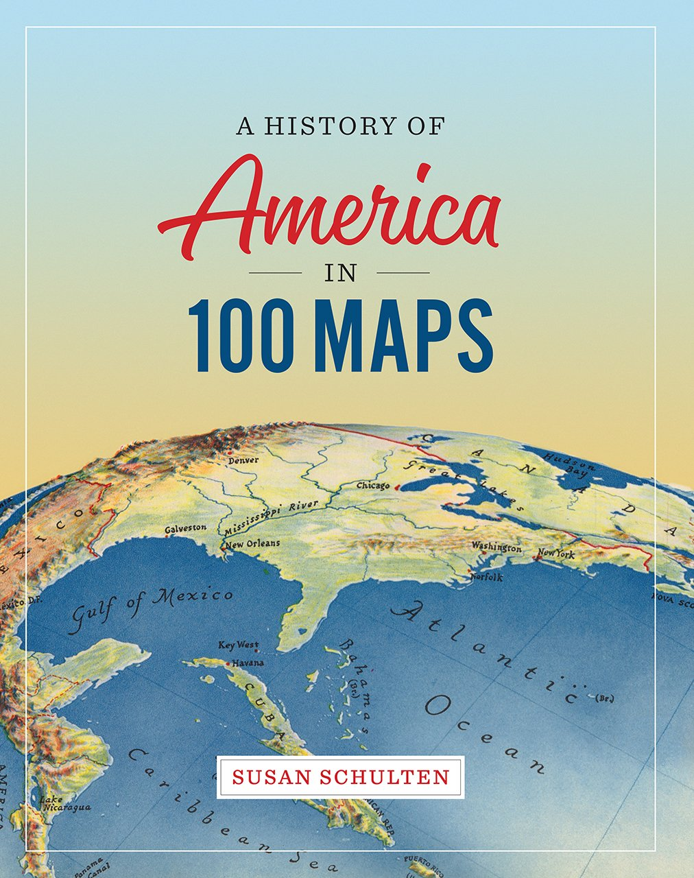 A History of America in 100 Maps: Susan Schulten: 9780226458618:  Amazon.com: Books