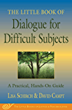 The Little Book of Dialogue for Difficult Subjects: A Practical, Hands-On Guide (Little Books of Justice & Peacebuilding…