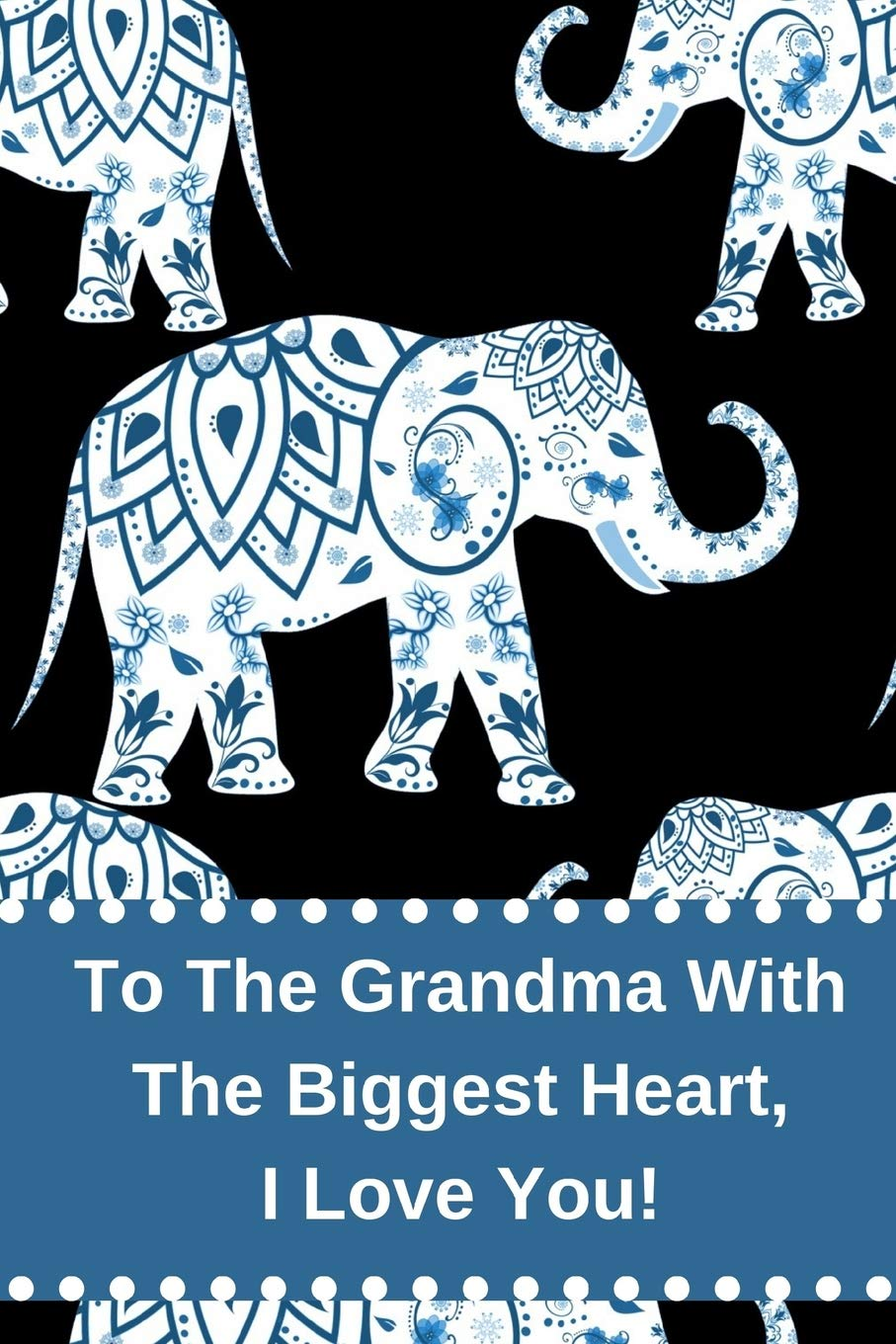 To The Grandma With The Biggest Heart I Love You Journal
