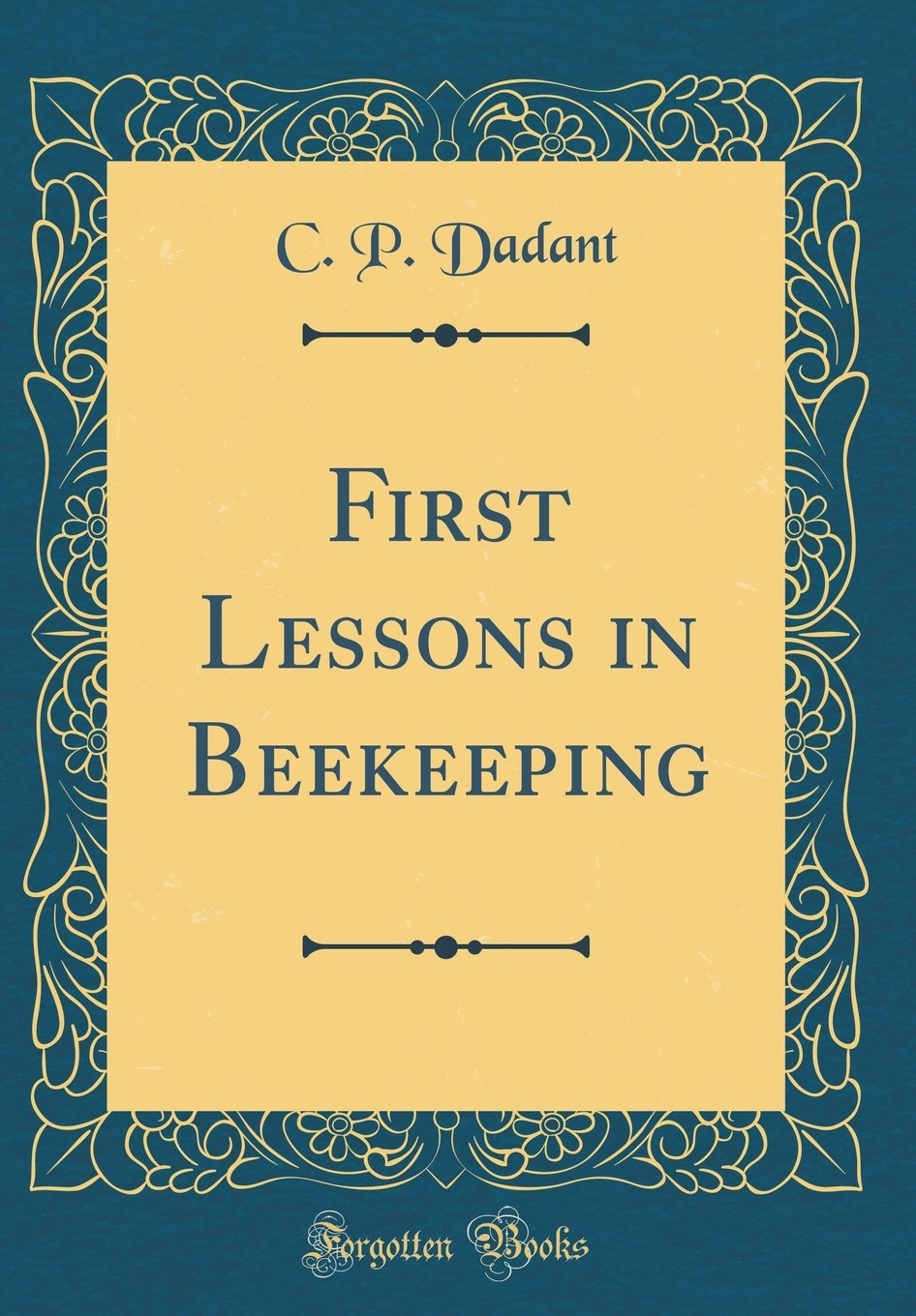 First Lessons in Beekeeping (Classic Reprint) pdf