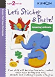 Let's Sticker & Paste: Amazing Animals (Kumon First Steps Workbooks)