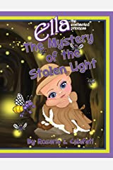 The Mystery Of The Stolen Light: Ella The Enchanted Princess Paperback