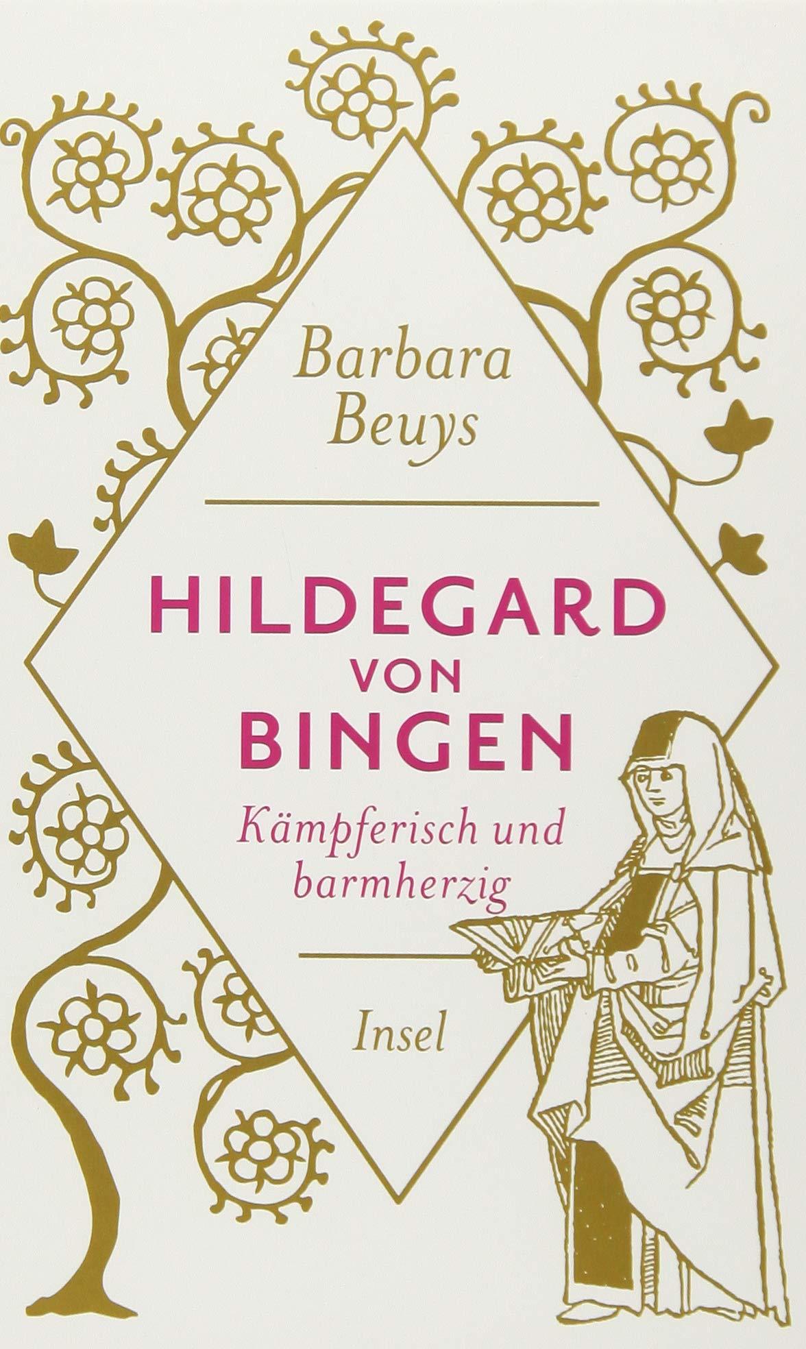 Hildegard von Bingen: Kämpferisch und barmherzig (insel taschenbuch)