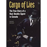 Cargo of Lies: The True Story of a Nazi Double Agent in Canada