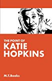 The Point of Katie Hopkins