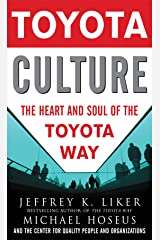 Toyota Culture: The Heart and Soul of the Toyota Way Kindle Edition