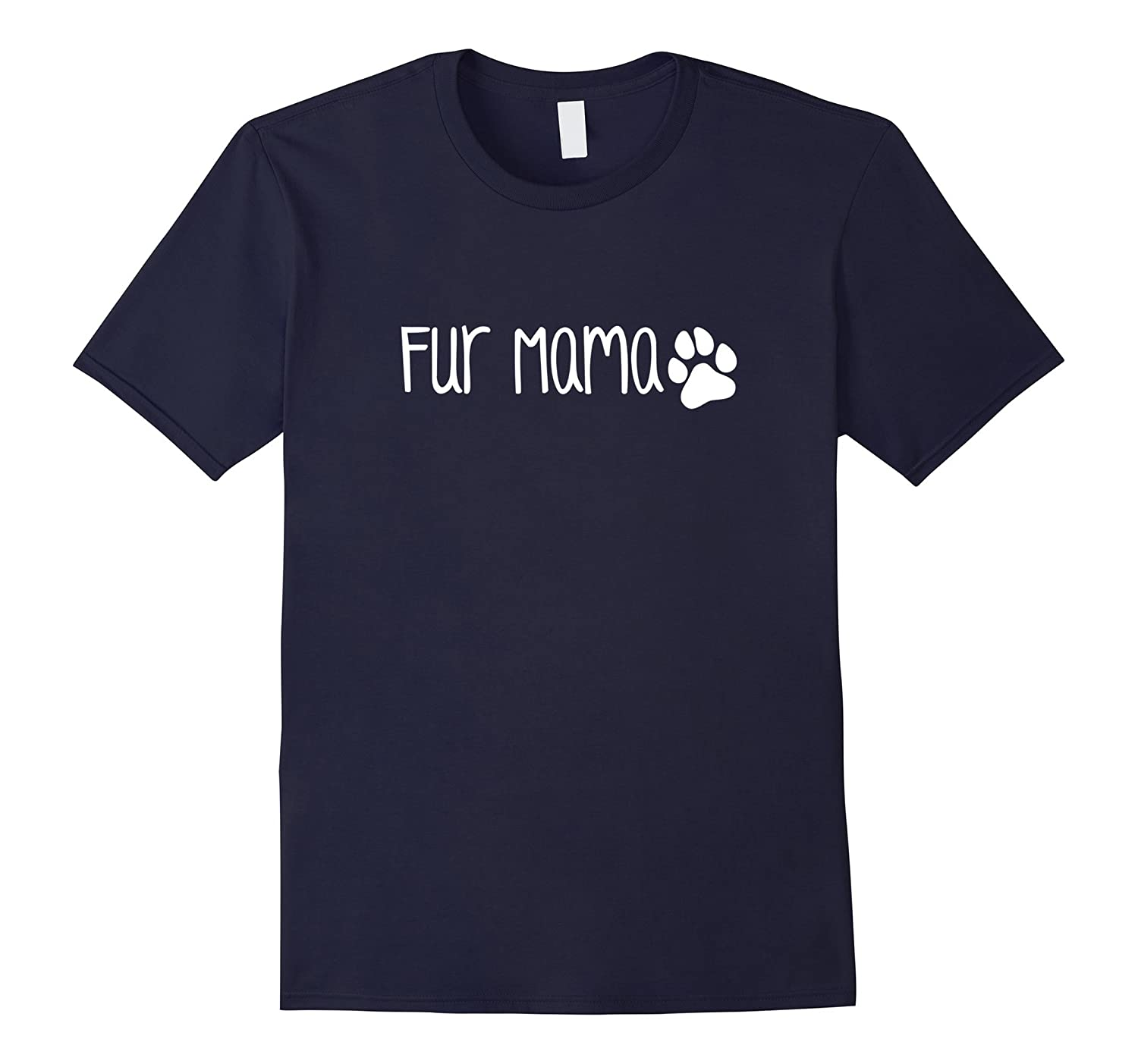Fur Mama Shirt Cute Funny Dog or Cat Owner Family Gift-TH