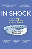 In Shock: How Nearly Dying Made Me a Better Intensive Care Doctor (English Edition)