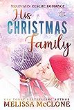 His Christmas Family (Mountain Rescue Romance Book 5)