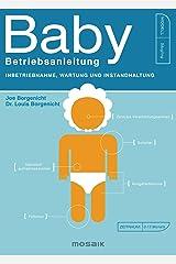 Baby - Betriebsanleitung: Inbetriebnahme, Wartung und Instandhaltung (German Edition) Kindle Edition